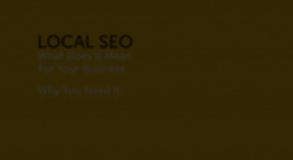 Local SEO and Why You Need It